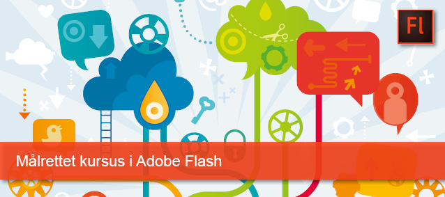 Målrettet kursus i Adobe Flash