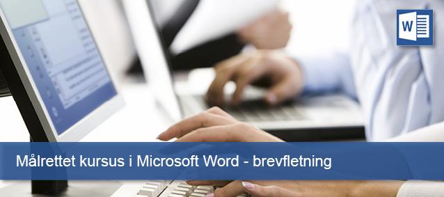 Målrettet kursus i Microsoft Word brevfletning