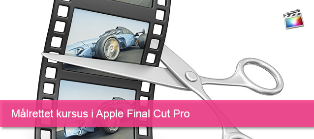 Målrettet kursus i Apple Final Cut Pro