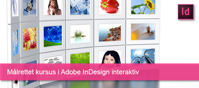 Målrettet kursus i Adobe InDesign interaktiv