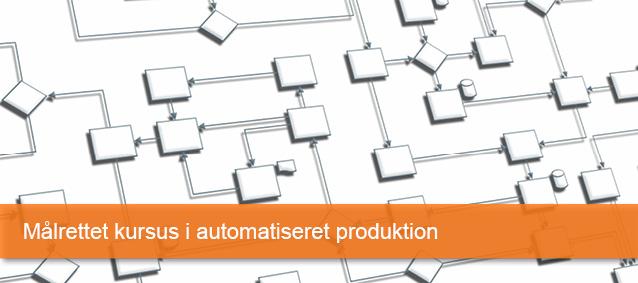 Målrettet kursus i automatiseret production