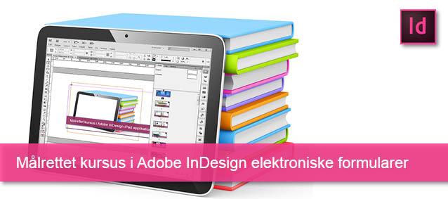 Målrettet kursus i InDesign elektroniske formularer