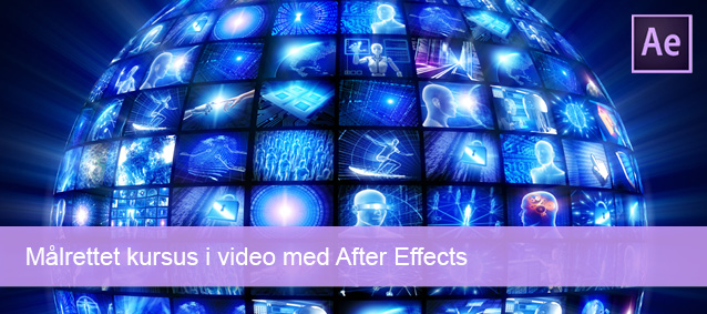 Malrettet kursus i video i After Effects