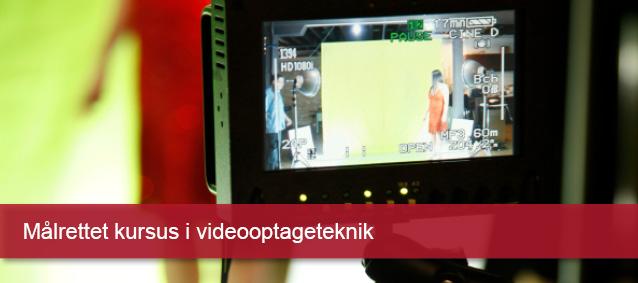 Målrettet kursus i videooptageteknik