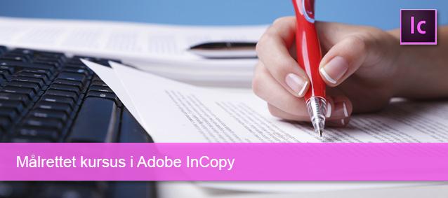 Målrettet kursus i Adobe InCopy