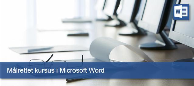 Målrettet kursus i Microsoft Word