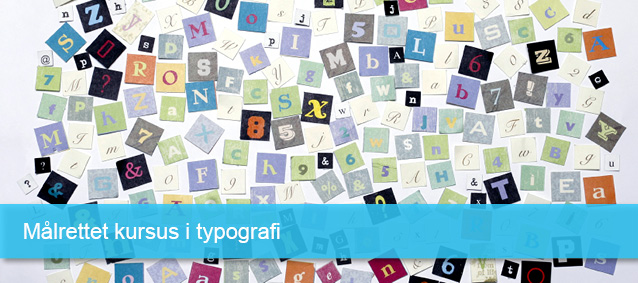 Målrettet kursus i typografi