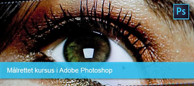 Målrettet kursus i Adobe Photoshop