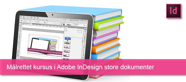 Målrettet kursus i Adobe InDesign store dokumenter