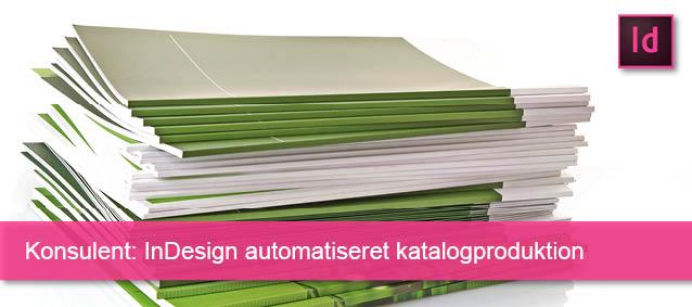 Konsulent InDesign automatiseret katalogproduktion